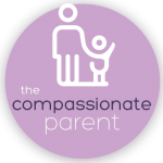 The Compassionate Parent